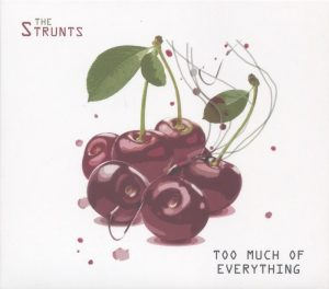 Too Much Of Everything – The Strunts.