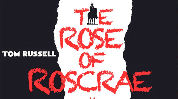 The Rose Of Roscrae – Tom Russell