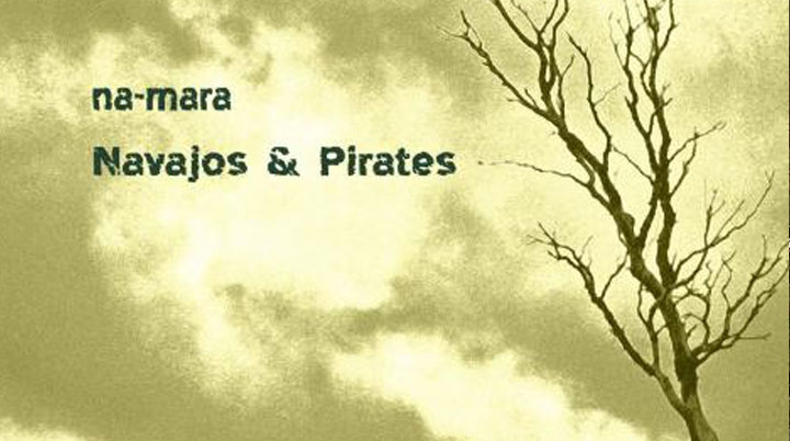 Navajos & Pirates – na-mara