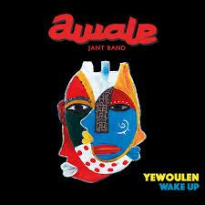 Yewoulen Wake Up – Awale Jant Band.