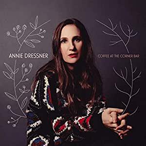 Coffee At The Corner Bar – Annie Dressner.