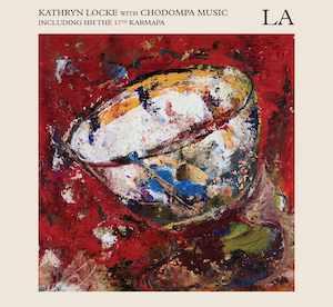 LA – Katheryn Locke with Chodompa Music