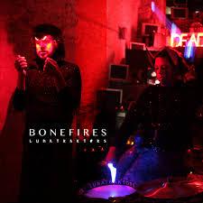 Bonefires – Lunatraktors.