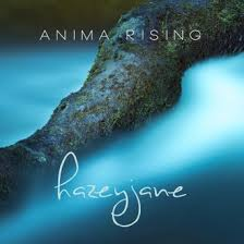 Anima Rising – Hazey Jane.