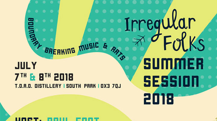 Irregular Folks Summer Session – Oxfordshire 7th & 8th July 2018